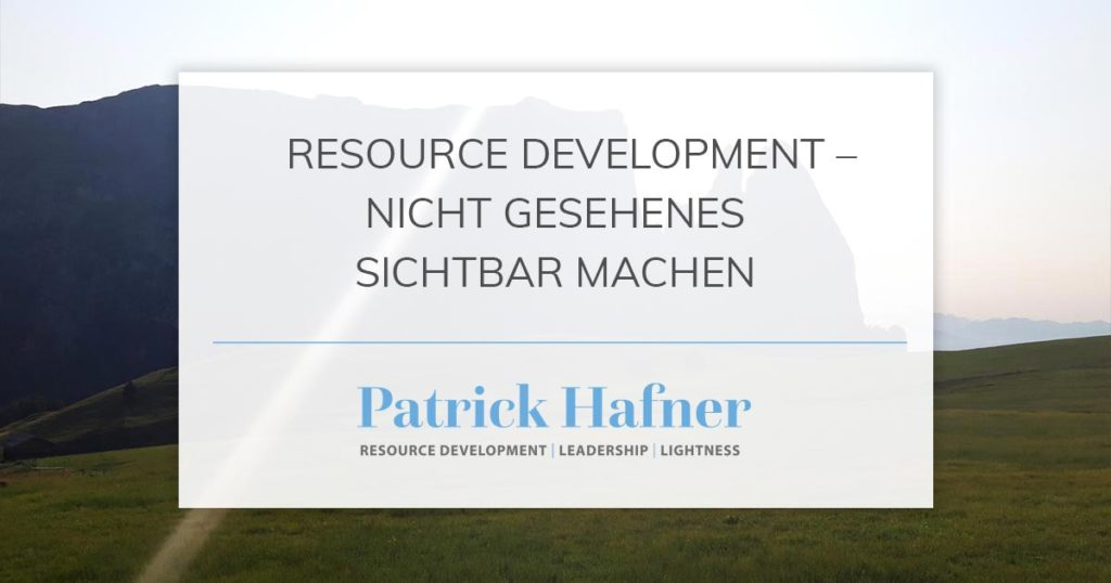 resource development - nicht gesehenes sichtbar machen - patrick hafner
